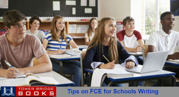 Tips on FCE for Schools Writing
